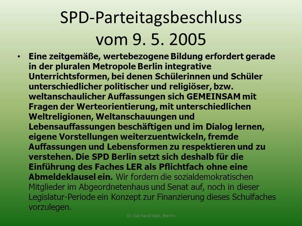 SPD-Parteitagsbeschluss vom 9. 5. 2005 Eine zeitgemäße, wertebezogene Bildung erfordert gerade in der pluralen Metropole Berlin integrative Unterricht