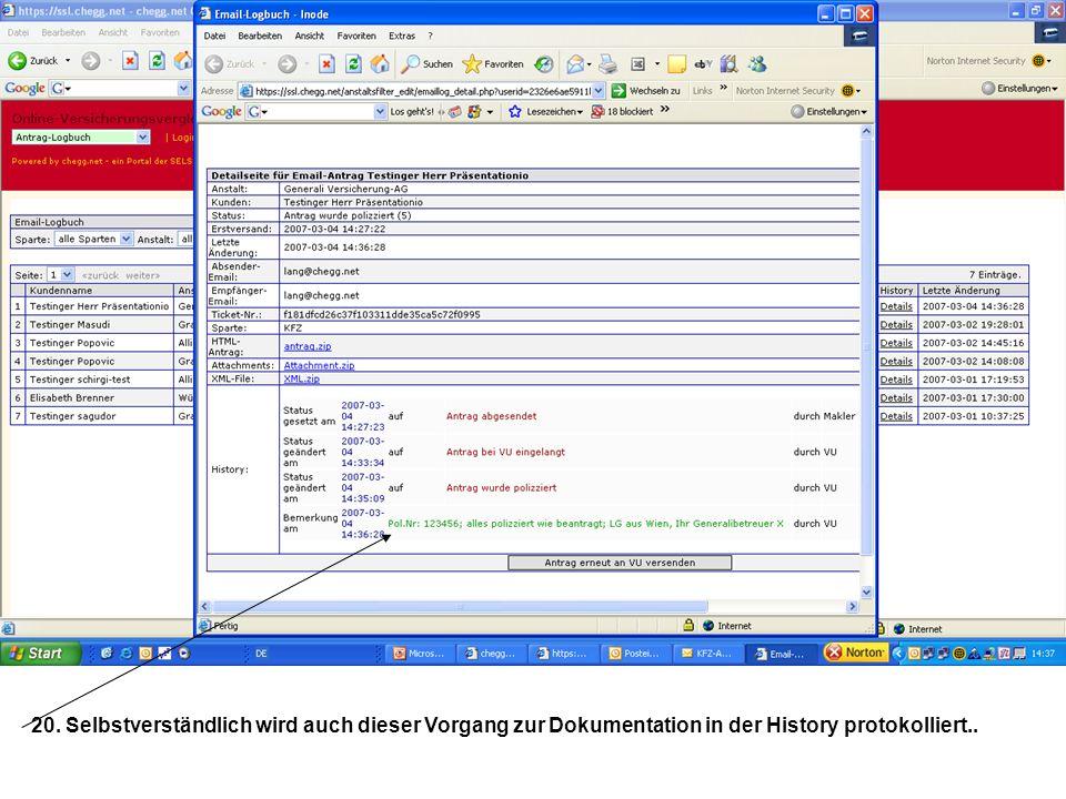 20. Selbstverständlich wird auch dieser Vorgang zur Dokumentation in der History protokolliert..
