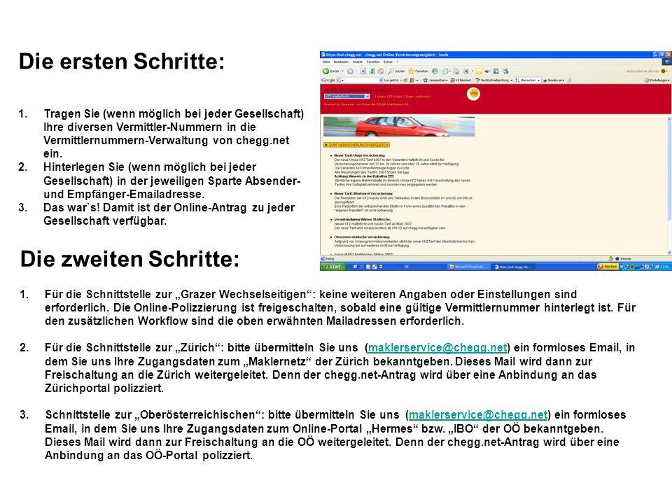 Die ersten Schritte: 1.Tragen Sie (wenn möglich bei jeder Gesellschaft) Ihre diversen Vermittler-Nummern in die Vermittlernummern-Verwaltung von chegg.net ein.