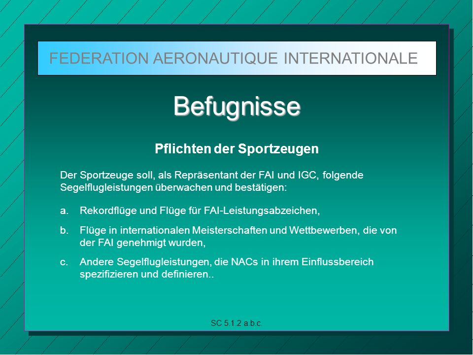 FEDERATION AERONAUTIQUE INTERNATIONALE SC 5.1.3 a.b.