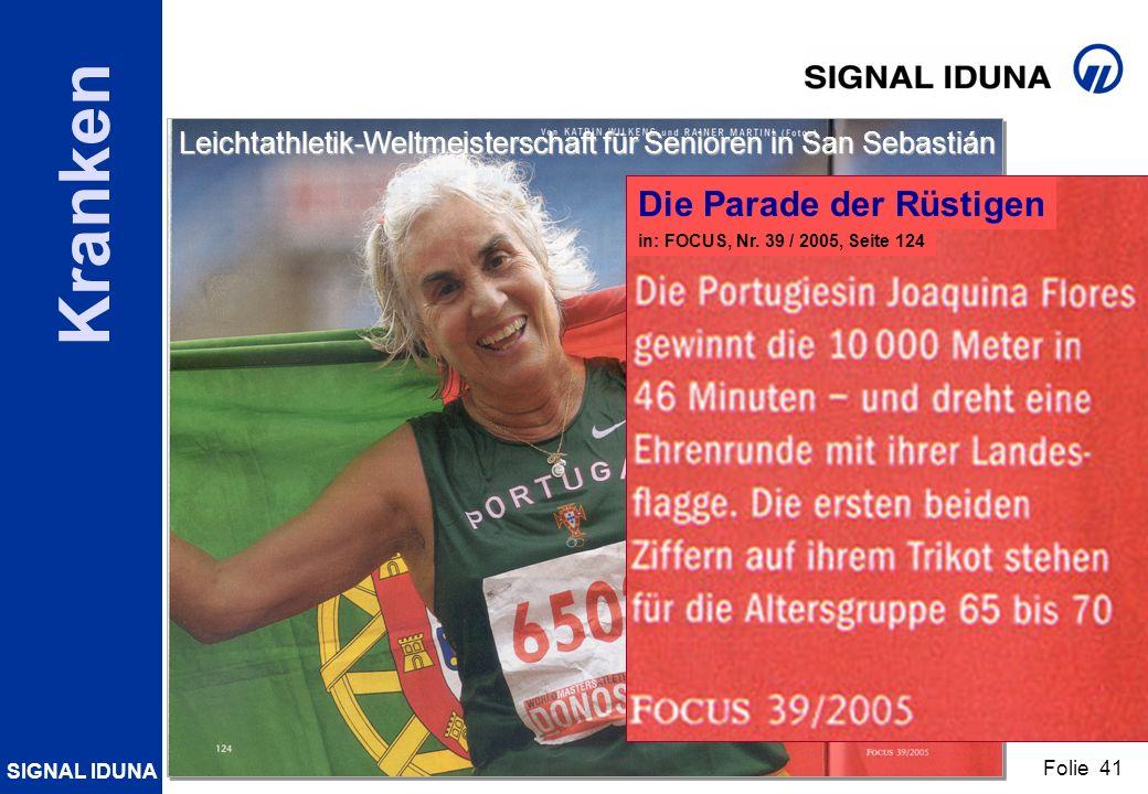 SIGNAL IDUNA Folie 41 Kranken Leichtathletik-Weltmeisterschaft für Senioren in San Sebastián Die Parade der Rüstigen in: FOCUS, Nr. 39 / 2005, Seite 1