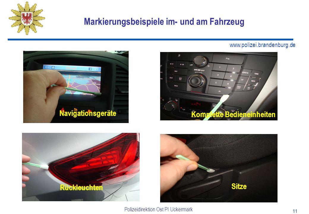 www.polizei.brandenburg.de Polizeidirektion Ost PI Uckermark 11 Markierungsbeispiele im- und am Fahrzeug Navigationsgeräte Komplette Bedieneinheiten Rückleuchten Sitze