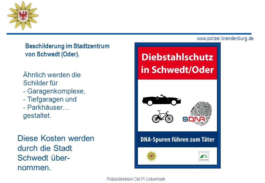 www.polizei.brandenburg.de Polizeidirektion Ost PI Uckermark Fahrradmarkierung Neben der weiteren Markierung mit künstlicher DNA in Brandenburg wird d