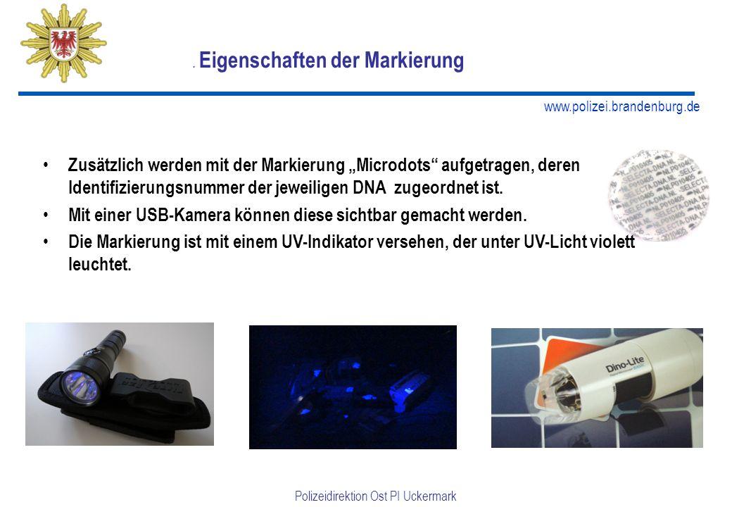 www.polizei.brandenburg.de Polizeidirektion Ost PI Uckermark Wozu verwenden wir künstliche DNA? Die Bürger werden dazu angehalten mit der DNA-Flüssigk