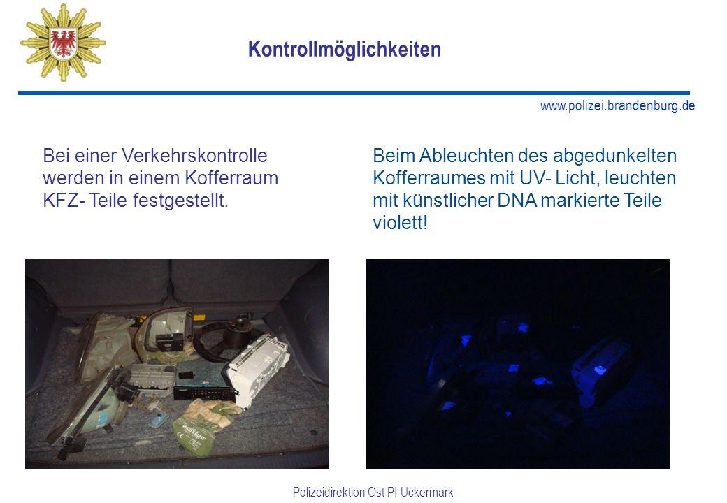 www.polizei.brandenburg.de Polizeidirektion Ost PI Uckermark Kontrollmöglichkeiten Bei einer Verkehrskontrolle werden in einem Kofferraum KFZ- Teile festgestellt.