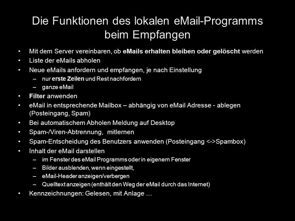 Die Funktionen des lokalen eMail-Programms beim Empfangen Mit dem Server vereinbaren, ob eMails erhalten bleiben oder gelöscht werden Liste der eMails