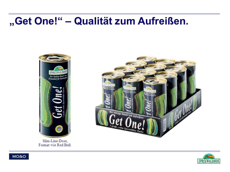 Slim-Line-Dose, Format wie Red Bull. Get One! – Qualität zum Aufreißen.