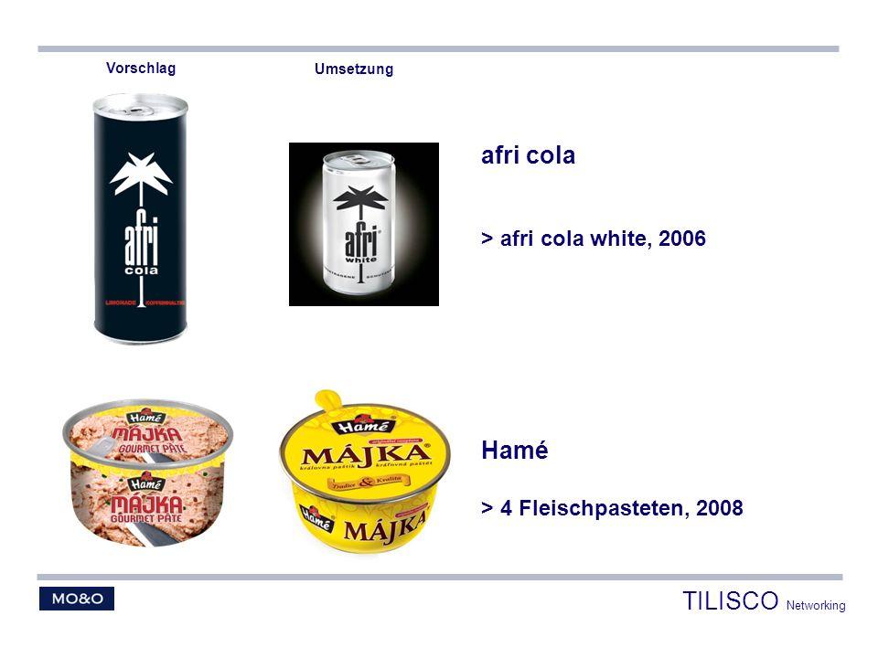 afri cola > afri cola white, 2006 Hamé > 4 Fleischpasteten, 2008 Vorschlag Umsetzung TILISCO Networking