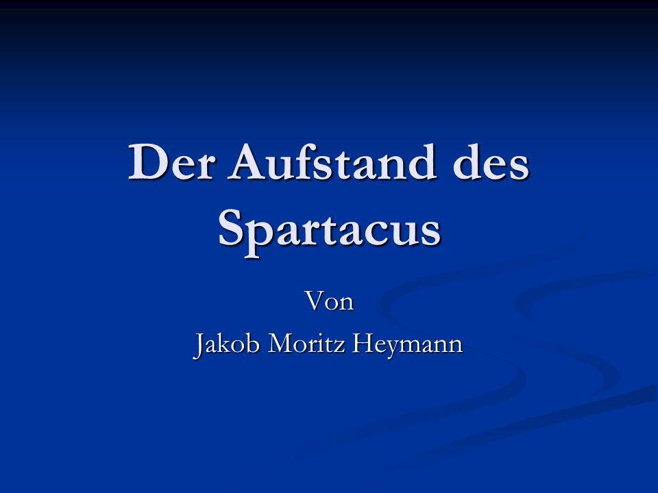 Der Aufstand des Spartacus Von Jakob Moritz Heymann