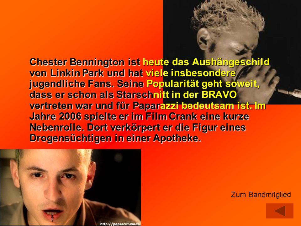 Chester Bennington ist heute das Aushängeschild von Linkin Park und hat viele insbesondere jugendliche Fans. Seine Popularität geht soweit, dass er sc