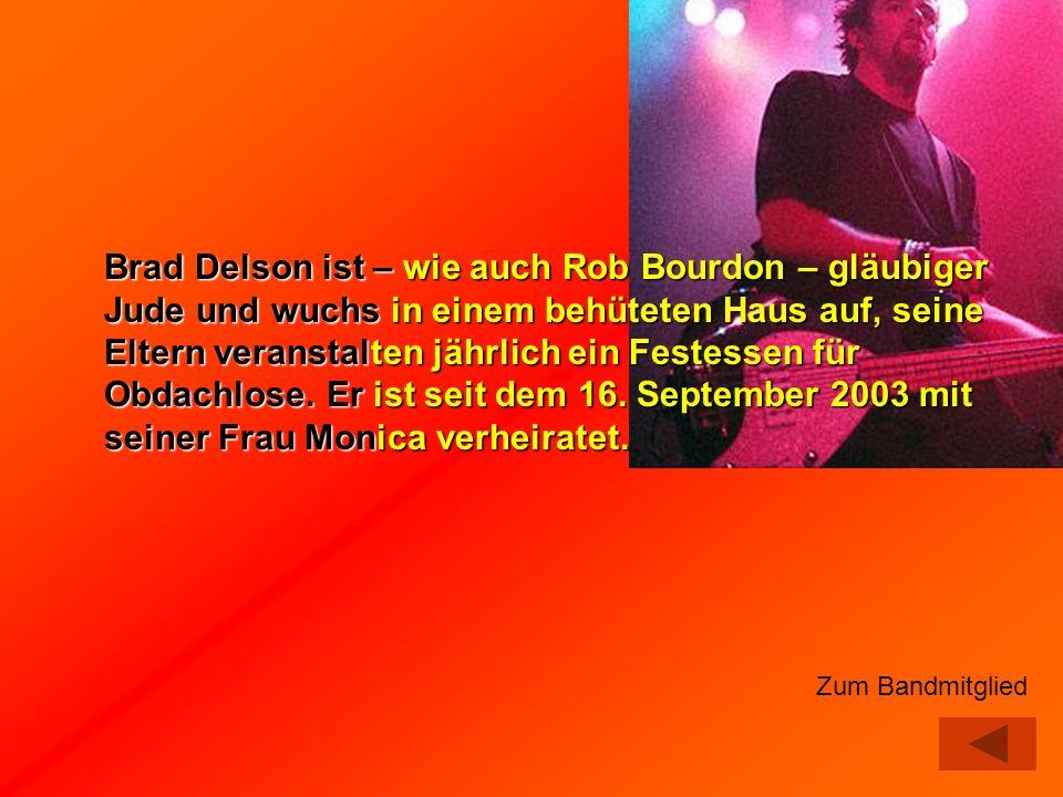 Brad Delson ist – wie auch Rob Bourdon – gläubiger Jude und wuchs in einem behüteten Haus auf, seine Eltern veranstalten jährlich ein Festessen für Ob