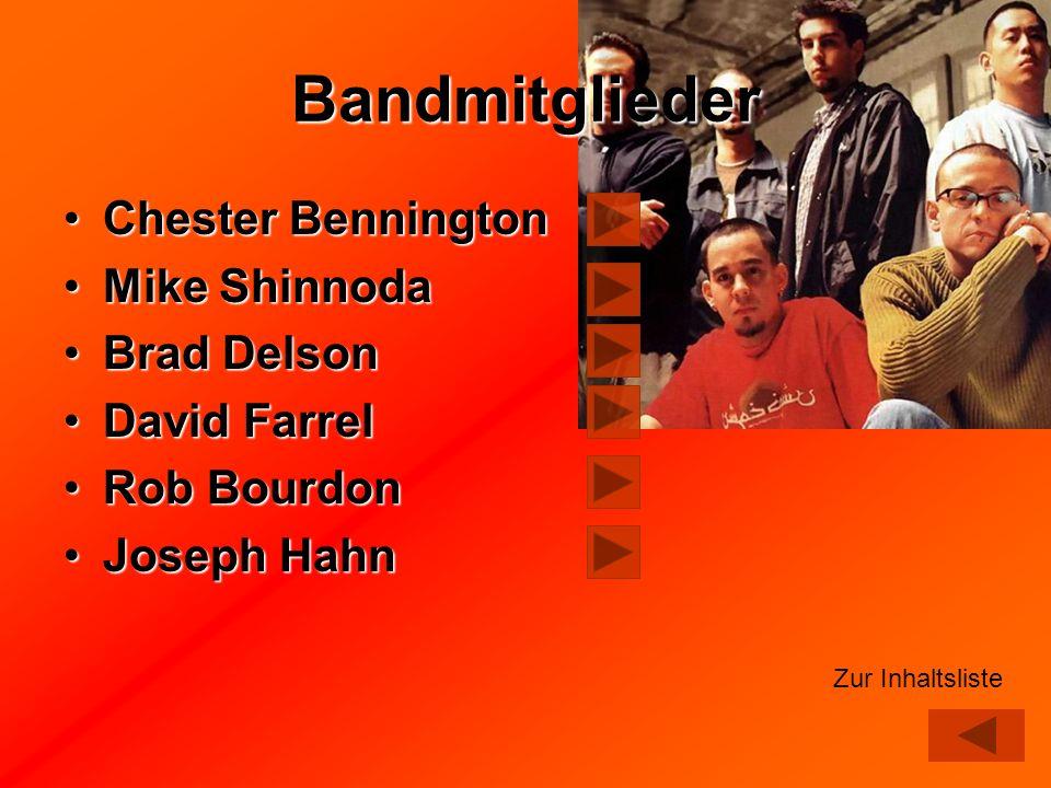 Bandmitglieder Chester BenningtonChester Bennington Mike ShinnodaMike Shinnoda Brad DelsonBrad Delson David FarrelDavid Farrel Rob BourdonRob Bourdon