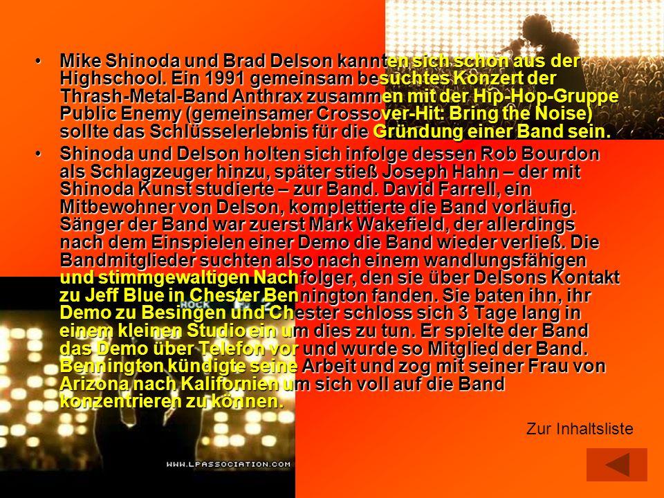 Mike Shinoda und Brad Delson kannten sich schon aus der Highschool. Ein 1991 gemeinsam besuchtes Konzert der Thrash-Metal-Band Anthrax zusammen mit de