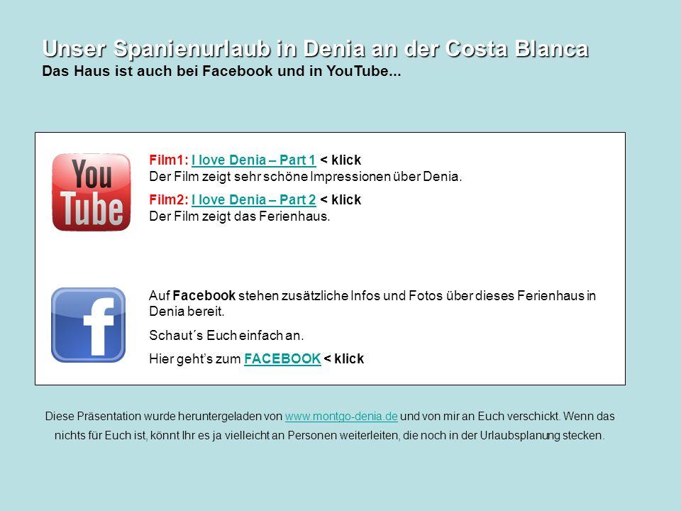 Unser Spanienurlaub in Denia an der Costa Blanca Unser Spanienurlaub in Denia an der Costa Blanca Das Haus ist auch bei Facebook und in YouTube...