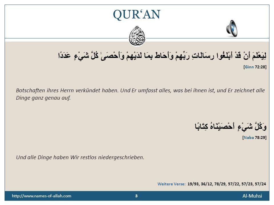 2 BEDEUTUNG Al-Muhsi ist Derjenige, der die Anzahl aller Dinge kennt. Von jedem Sandkorn des Meeressandes, des Wüstensandes bis hin zu den Körperzelle
