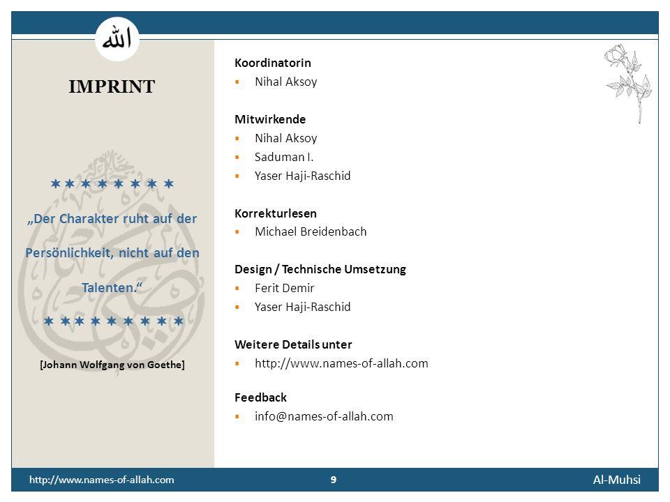 8 http://www.names-of-allah.com STREBEN NACH … Der Diener des Zählenden soll möglichst allen Dingen um sich und insbesondere in sich auf den Grund geh