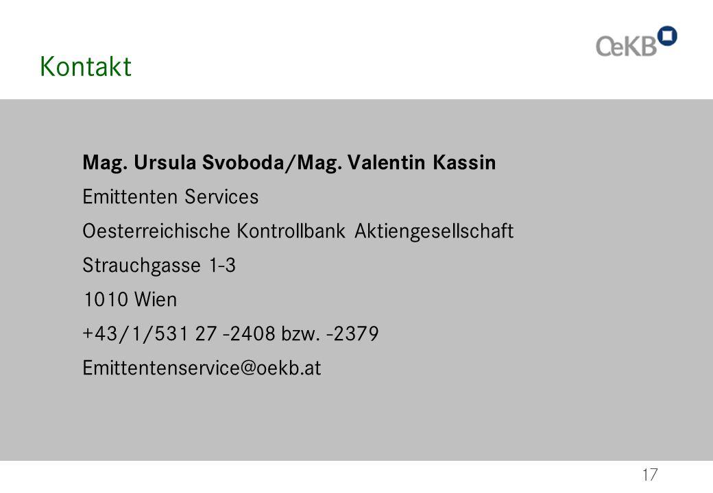 17 Kontakt Mag. Ursula Svoboda/Mag. Valentin Kassin Emittenten Services Oesterreichische Kontrollbank Aktiengesellschaft Strauchgasse 1-3 1010 Wien +4