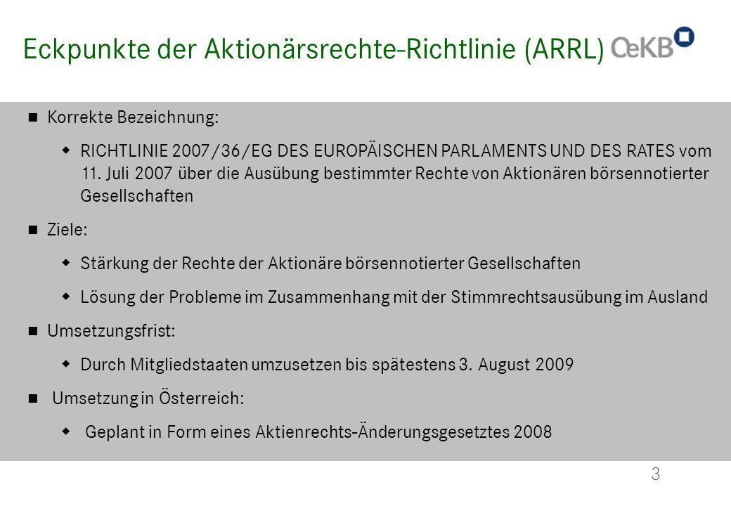 3 Eckpunkte der Aktionärsrechte-Richtlinie (ARRL) Korrekte Bezeichnung: RICHTLINIE 2007/36/EG DES EUROPÄISCHEN PARLAMENTS UND DES RATES vom 11. Juli 2
