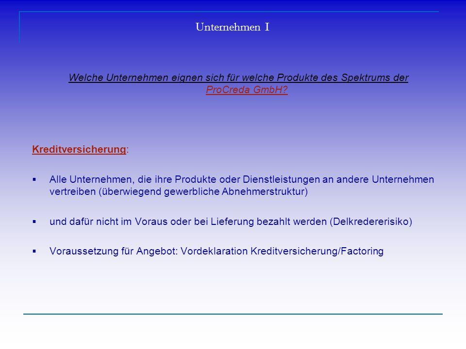 Unternehmen I Welche Unternehmen eignen sich für welche Produkte des Spektrums der ProCreda GmbH.