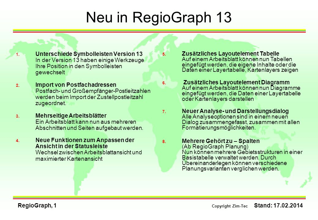 RegioGraph, 1 Copyright Zim-Tec Stand: 17.02.2014 Neu in RegioGraph 13 Unterschiede Symbolleisten Version 13 In der Version 13 haben einige Werkzeuge