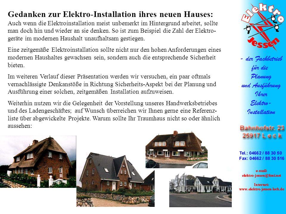 Gedanken zur Elektro-Installation ihres neuen Hauses: Auch wenn die Elektroinstallation meist unbemerkt im Hintergrund arbeitet, sollte man doch hin und wieder an sie denken.