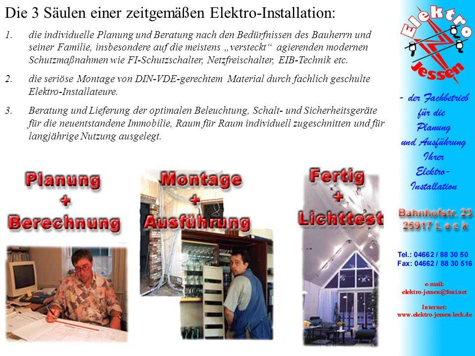 Die 3 Säulen einer zeitgemäßen Elektro-Installation: 1.die individuelle Planung und Beratung nach den Bedürfnissen des Bauherrn und seiner Familie, in