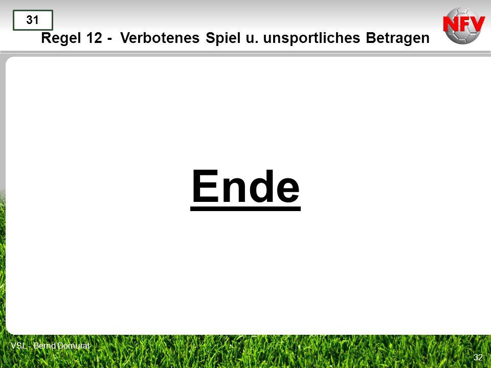 32 Ende 31 VSL - Bernd Domurat Regel 12 - Verbotenes Spiel u. unsportliches Betragen