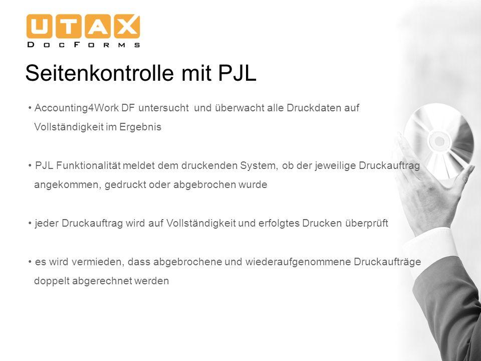 Seitenkontrolle mit PJL Accounting4Work DF untersucht und überwacht alle Druckdaten auf Vollständigkeit im Ergebnis PJL Funktionalität meldet dem druc