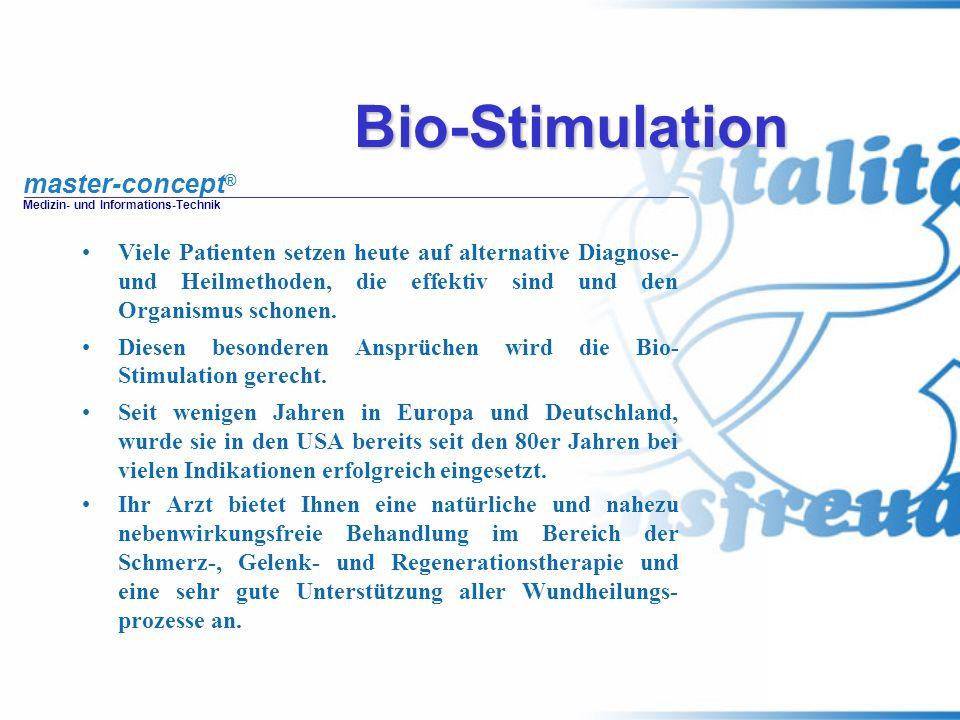 master-concept ® Medizin- und Informations-TechnikBio-Stimulation Viele Patienten setzen heute auf alternative Diagnose- und Heilmethoden, die effekti