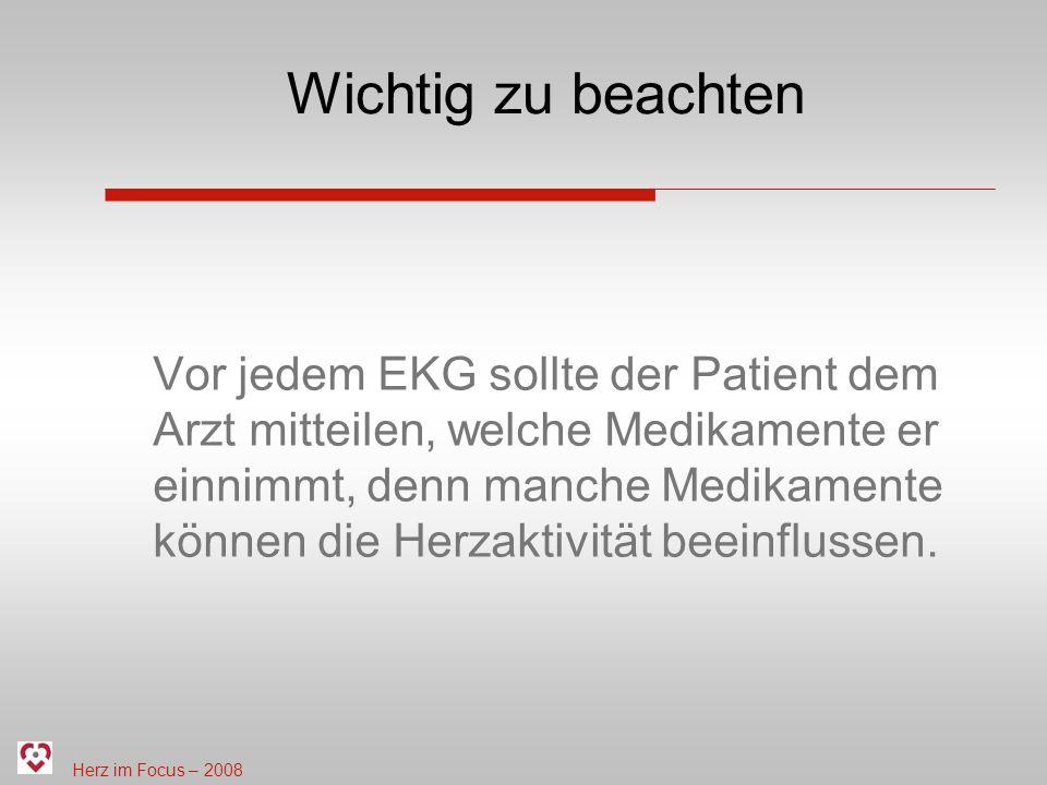 Herz im Focus – 2008 Ruhe - EKG Kurze Dauer Gut in Notfällen durchzuführen Gibt Aussage über akute Rhythmusstörungen und/ oder Durchblutungsprobleme am Herzen Wird meist im Liegen durchgeführt