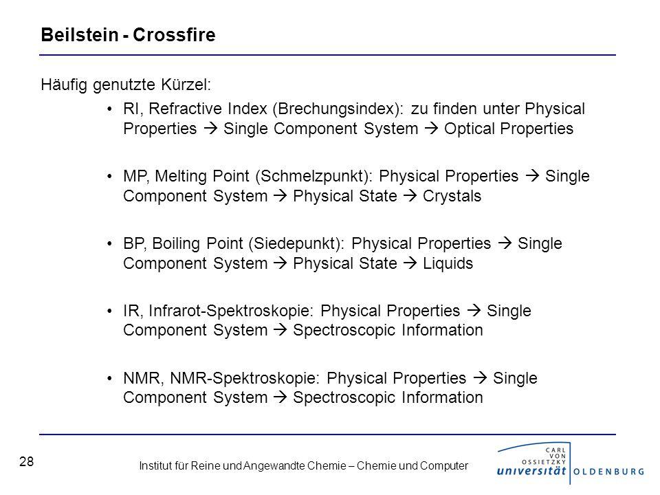 Institut für Reine und Angewandte Chemie – Chemie und Computer 28 Beilstein - Crossfire Häufig genutzte Kürzel: RI, Refractive Index (Brechungsindex):