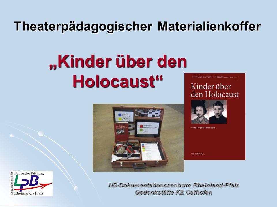 NS-Dokumentationszentrum Rheinland-Pfalz Gedenkstätte KZ Osthofen Theaterpädagogischer Materialienkoffer Kinder über den Holocaust
