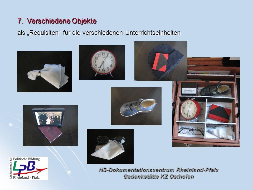 NS-Dokumentationszentrum Rheinland-Pfalz Gedenkstätte KZ Osthofen 7.Verschiedene Objekte als Requisiten für die verschiedenen Unterrichtseinheiten