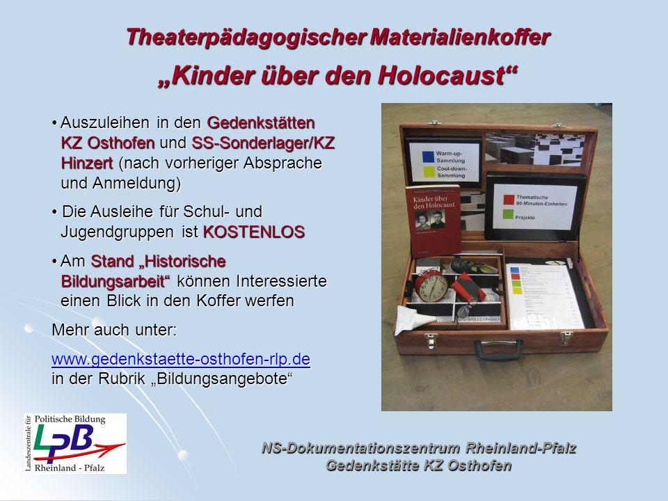 NS-Dokumentationszentrum Rheinland-Pfalz Gedenkstätte KZ Osthofen Auszuleihen in den Gedenkstätten Auszuleihen in den Gedenkstätten KZ Osthofen und SS