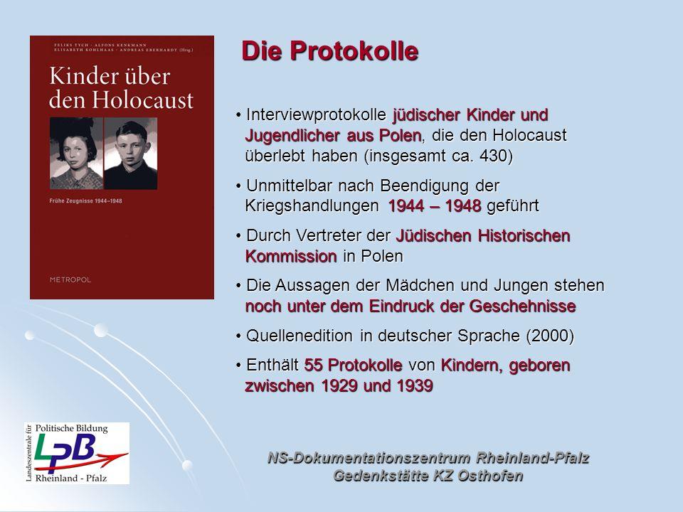 NS-Dokumentationszentrum Rheinland-Pfalz Gedenkstätte KZ Osthofen Interviewprotokolle jüdischer Kinder und Jugendlicher aus Polen, die den Holocaust J