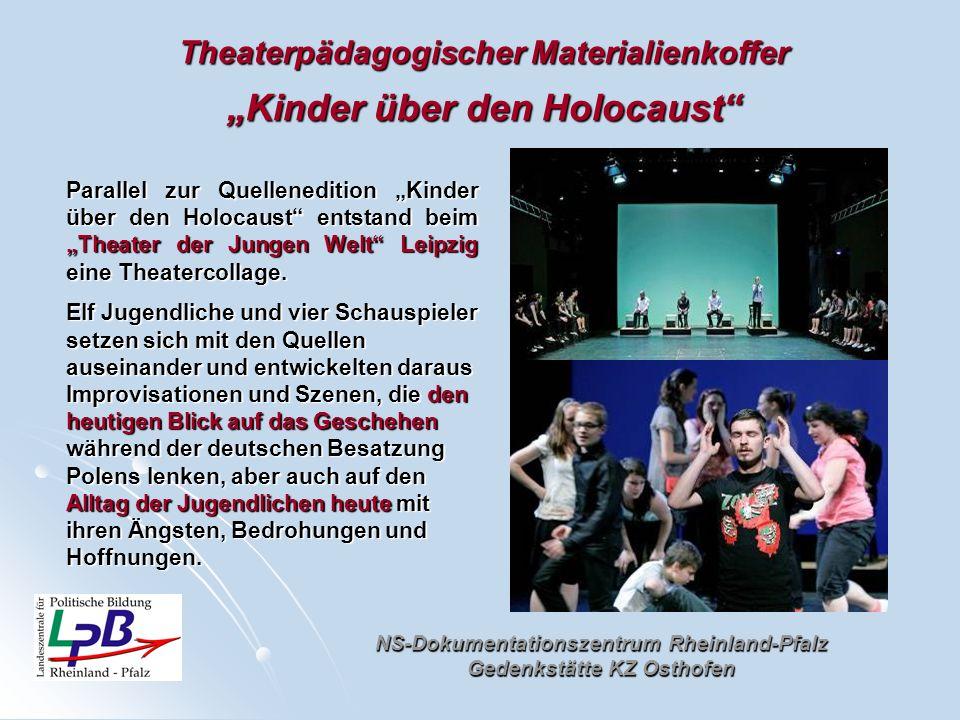 NS-Dokumentationszentrum Rheinland-Pfalz Gedenkstätte KZ Osthofen Theaterpädagogischer Materialienkoffer Kinder über den Holocaust Parallel zur Quelle