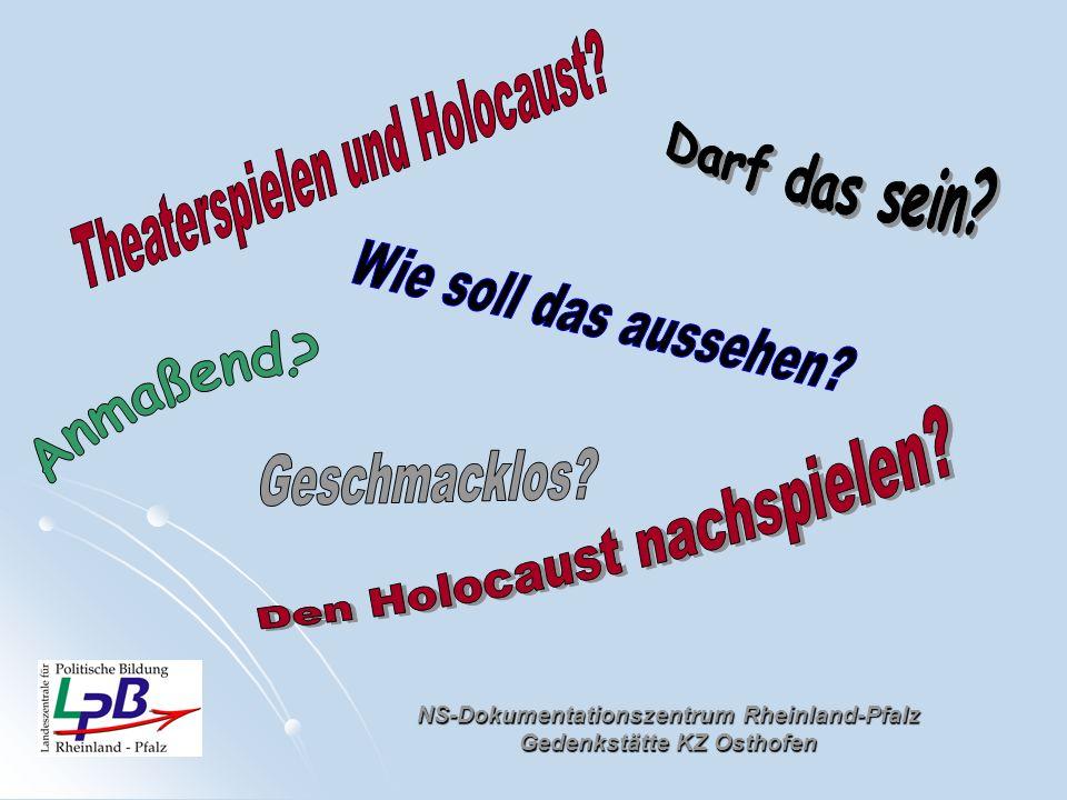 NS-Dokumentationszentrum Rheinland-Pfalz Gedenkstätte KZ Osthofen Der assoziative Ansatz Der Holocaust ist ein außergewöhnlich sensibles Thema und soll auch als solches behandelt werden.
