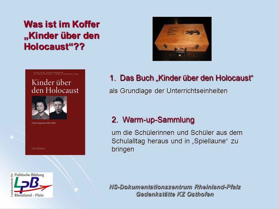 NS-Dokumentationszentrum Rheinland-Pfalz Gedenkstätte KZ Osthofen Was ist im Koffer Kinder über den Holocaust?? 1.Das Buch Kinder über den Holocaust a