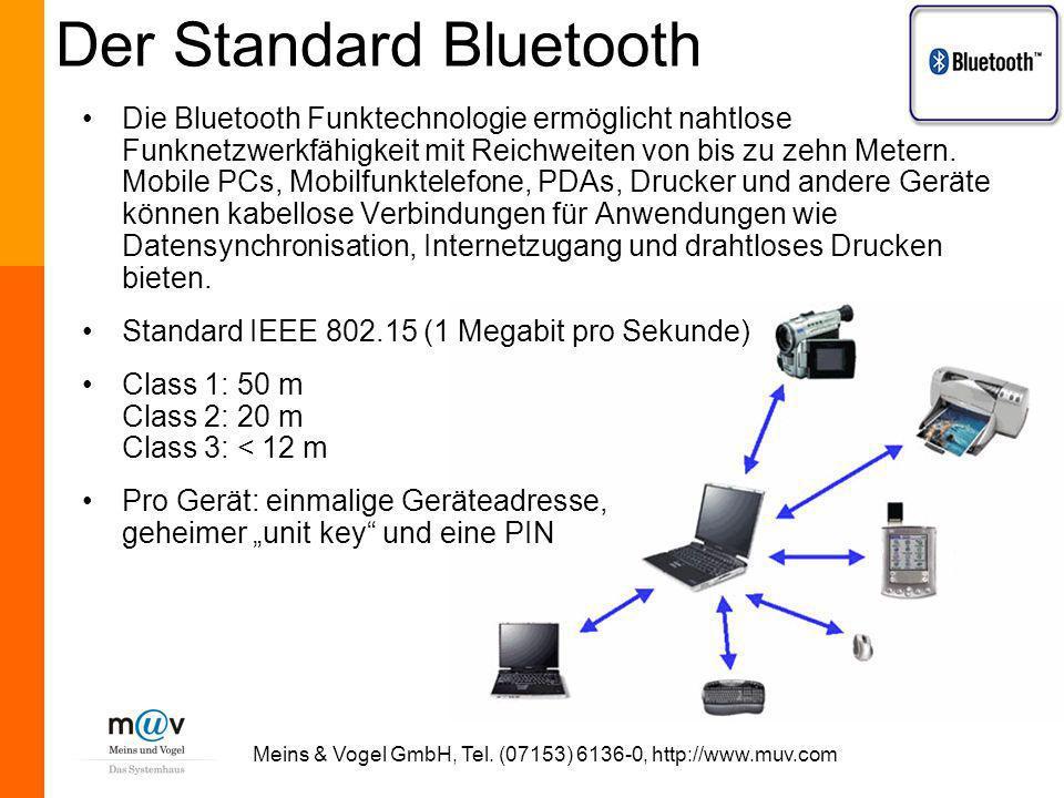 Meins & Vogel GmbH, Tel. (07153) 6136-0, http://www.muv.com Der Standard Bluetooth Die Bluetooth Funktechnologie ermöglicht nahtlose Funknetzwerkfähig