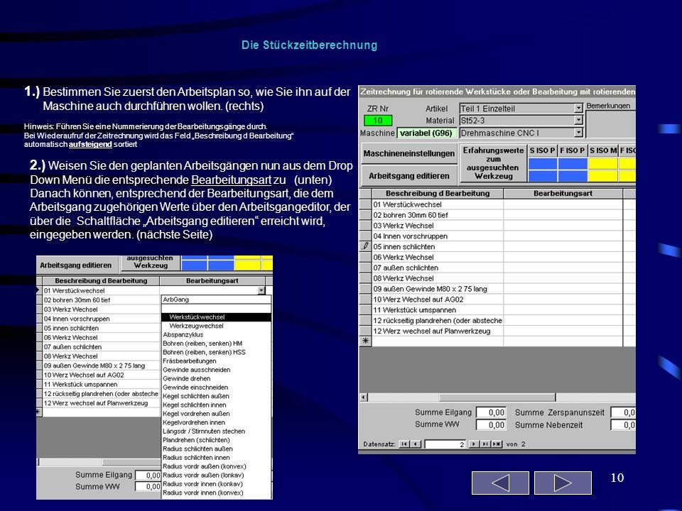 10 1.) Bestimmen Sie zuerst den Arbeitsplan so, wie Sie ihn auf der Maschine auch durchführen wollen. (rechts) Hinweis: Führen Sie eine Nummerierung d