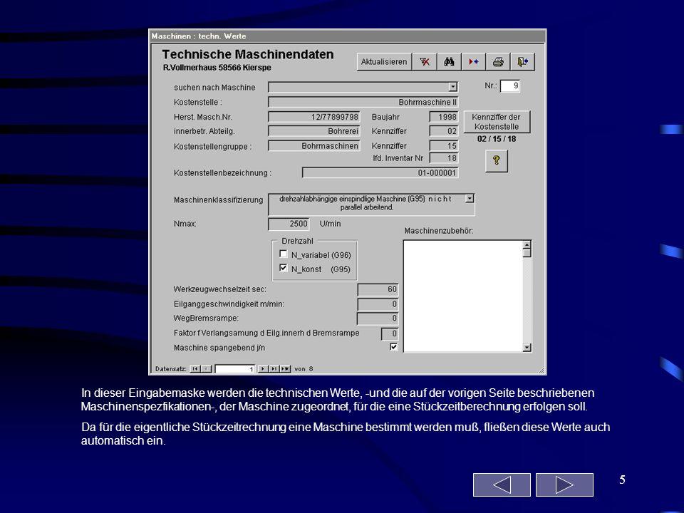 5 In dieser Eingabemaske werden die technischen Werte, -und die auf der vorigen Seite beschriebenen Maschinenspezfikationen-, der Maschine zugeordnet,