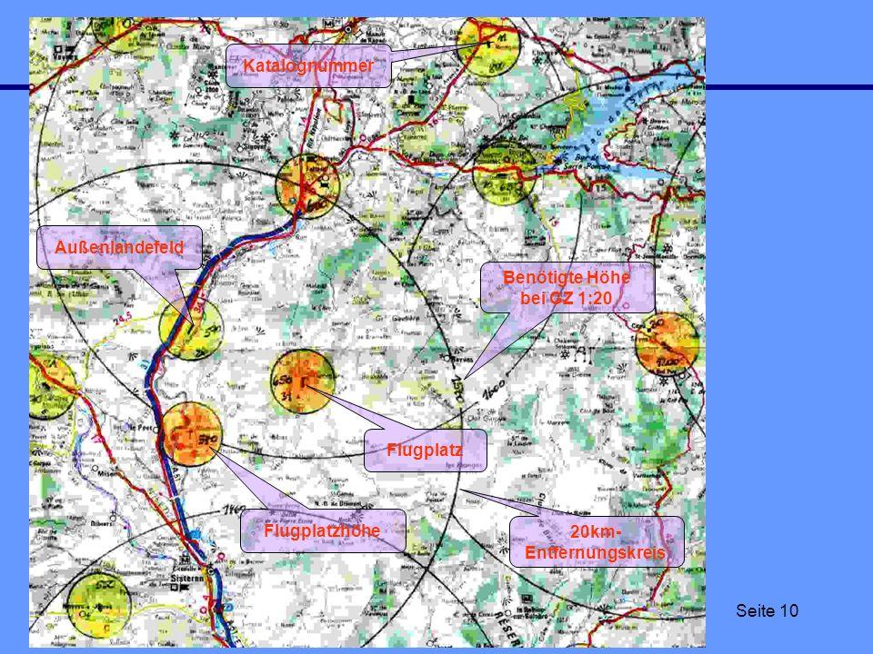 Trainer- & D-Kadertreffen Sobernheim Uwe Bodenheim, SFG Wershofen e.V. Seite 10 Kartenpräparierung im Gebirge Flugplatz Außenlandefeld 20km- Entfernun