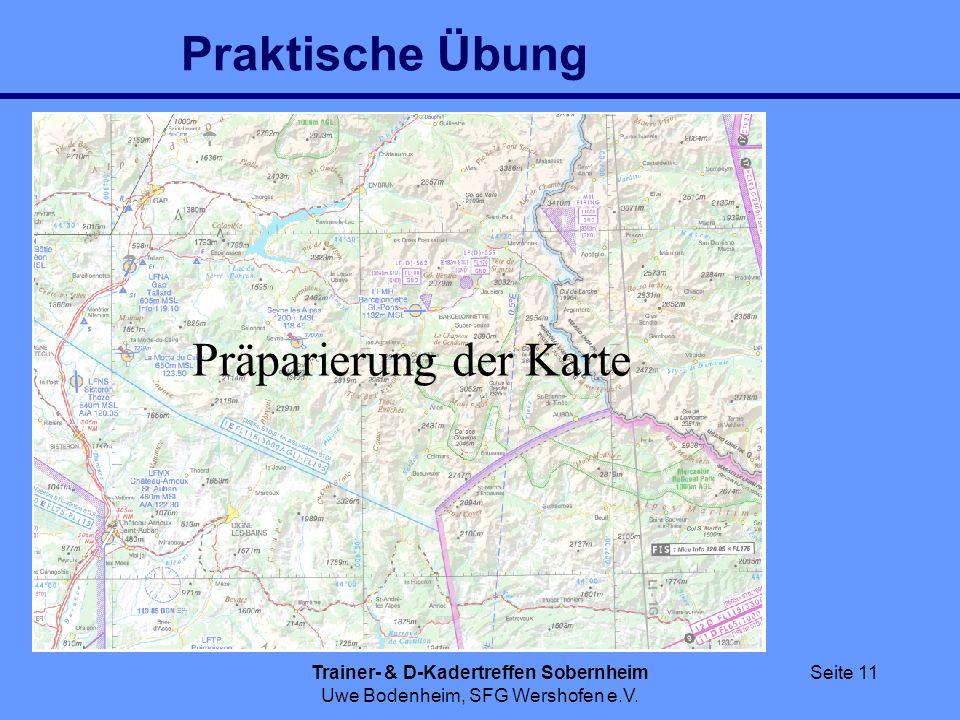 Trainer- & D-Kadertreffen Sobernheim Uwe Bodenheim, SFG Wershofen e.V. Seite 11 Praktische Übung Präparierung der Karte