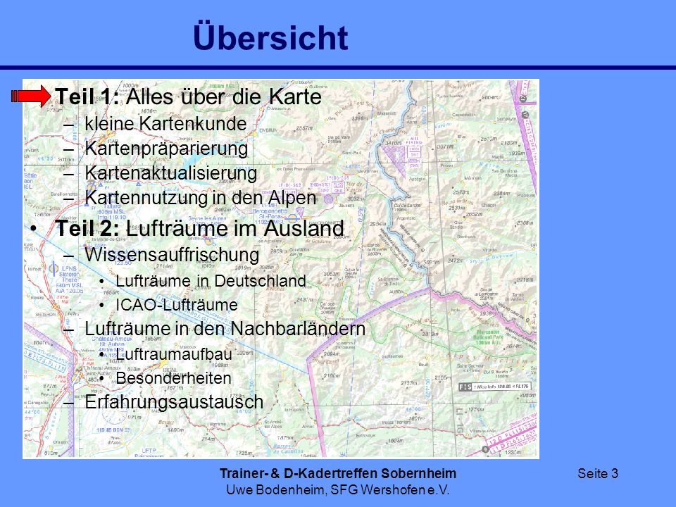 Trainer- & D-Kadertreffen Sobernheim Uwe Bodenheim, SFG Wershofen e.V. Seite 3 Übersicht Teil 1: Alles über die Karte –kleine Kartenkunde –Kartenpräpa