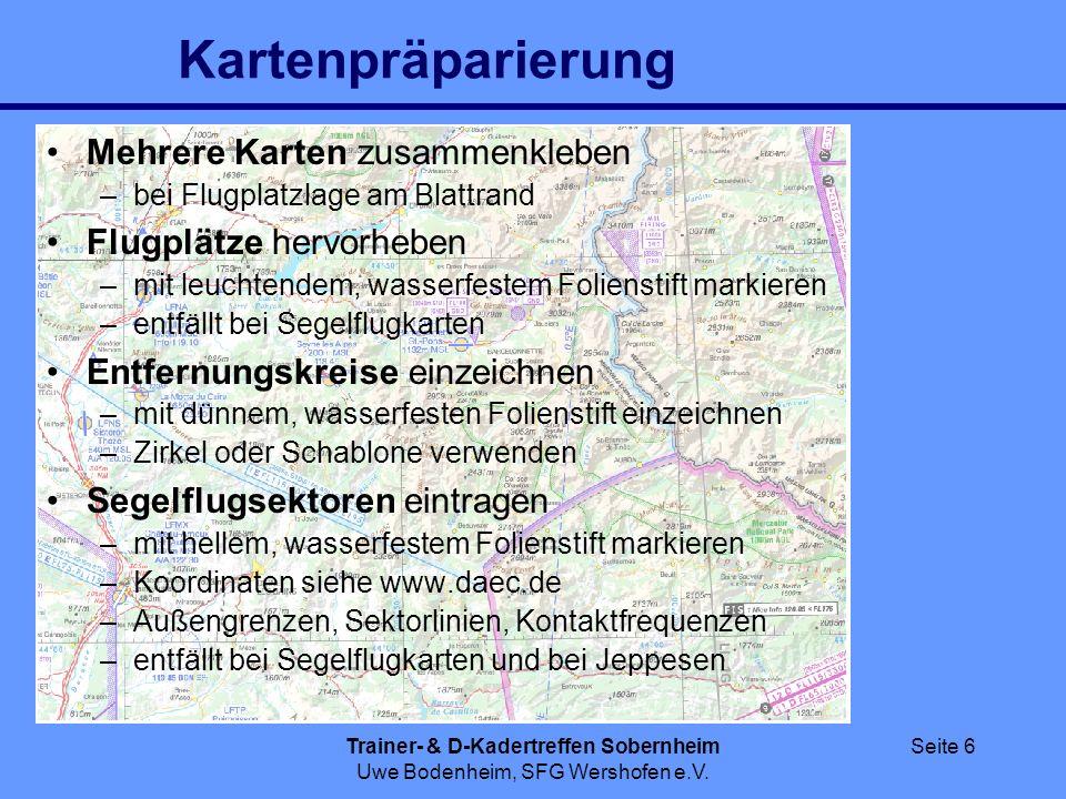 Trainer- & D-Kadertreffen Sobernheim Uwe Bodenheim, SFG Wershofen e.V. Seite 6 Kartenpräparierung Mehrere Karten zusammenkleben –bei Flugplatzlage am