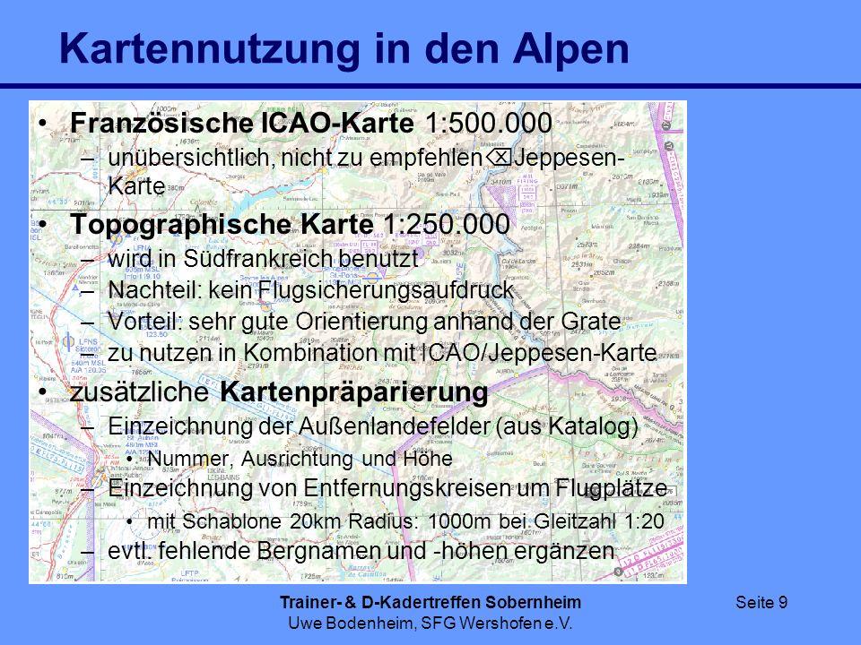 Trainer- & D-Kadertreffen Sobernheim Uwe Bodenheim, SFG Wershofen e.V. Seite 9 Kartennutzung in den Alpen Französische ICAO-Karte 1:500.000 –unübersic