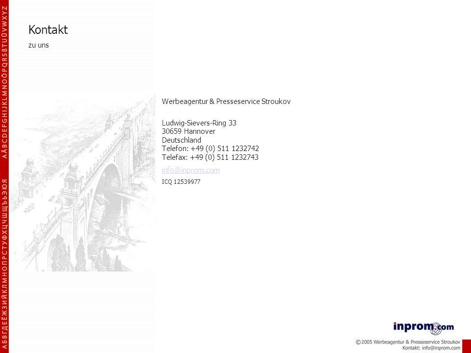 Werbeagentur & Presseservice Stroukov Ludwig-Sievers-Ring 33 30659 Hannover Deutschland Telefon: +49 (0) 511 1232742 Telefax: +49 (0) 511 1232743 info