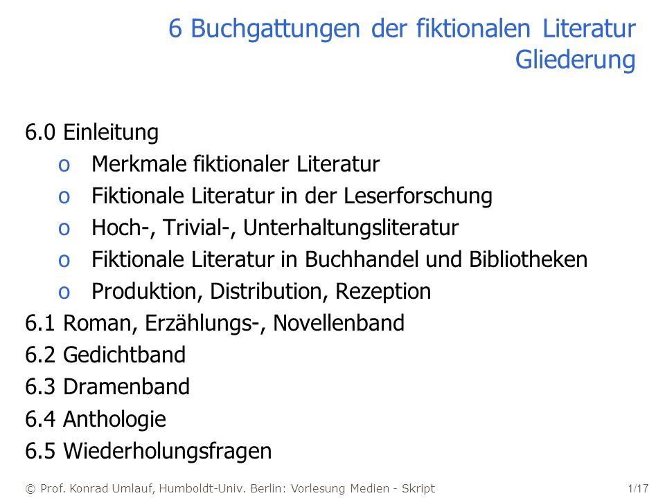 © Prof. Konrad Umlauf, Humboldt-Univ. Berlin: Vorlesung Medien - Skript 1/17 6 Buchgattungen der fiktionalen Literatur Gliederung 6.0 Einleitung oMerk