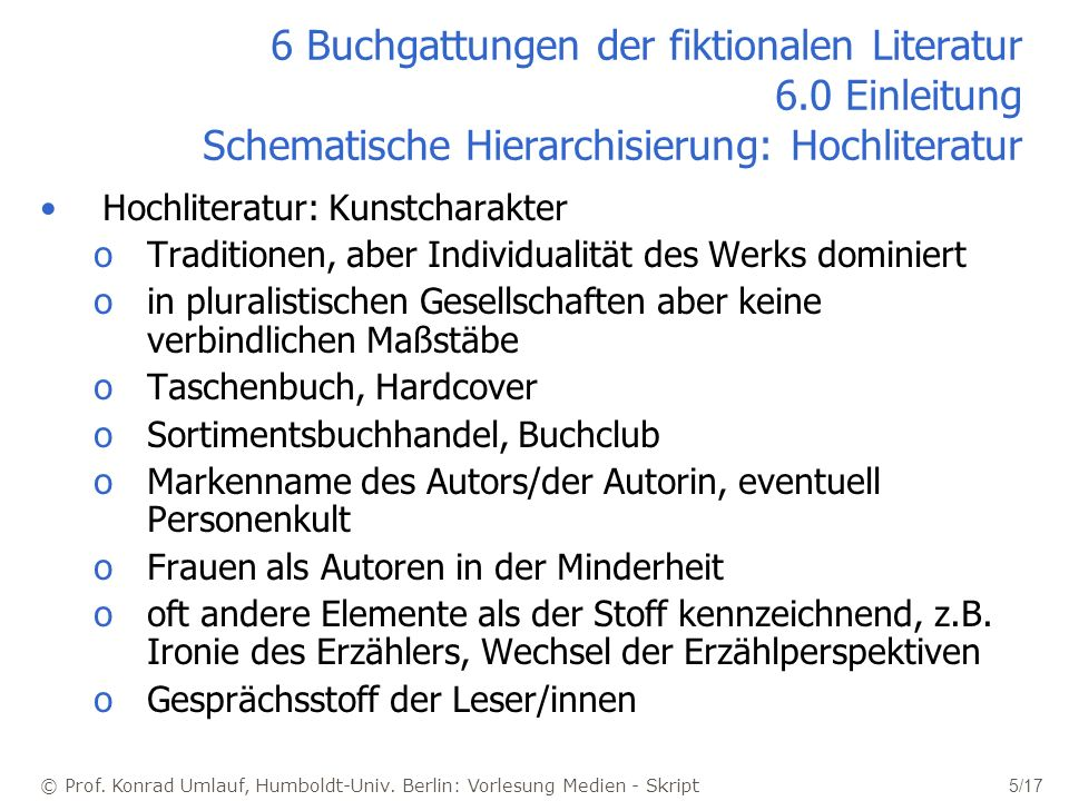 © Prof. Konrad Umlauf, Humboldt-Univ. Berlin: Vorlesung Medien - Skript 5/17 6 Buchgattungen der fiktionalen Literatur 6.0 Einleitung Schematische Hie