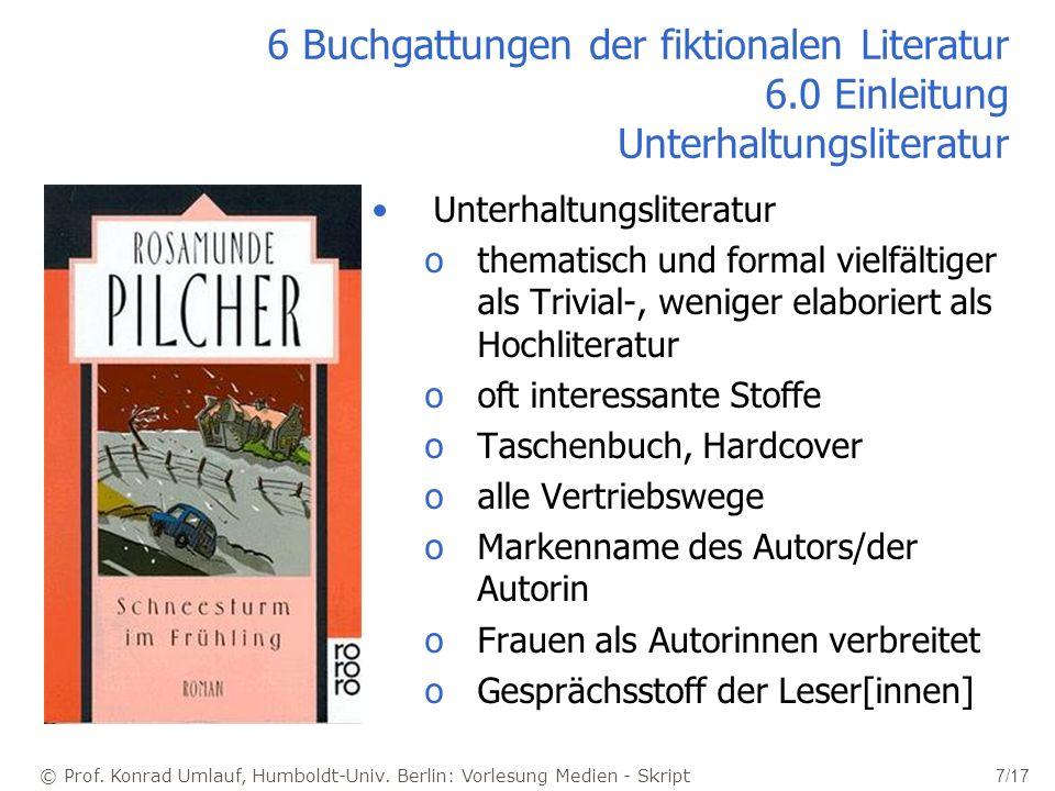 © Prof. Konrad Umlauf, Humboldt-Univ. Berlin: Vorlesung Medien - Skript 7/17 6 Buchgattungen der fiktionalen Literatur 6.0 Einleitung Unterhaltungslit